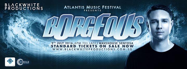 Atlantis Music Festival Presents Borgeous